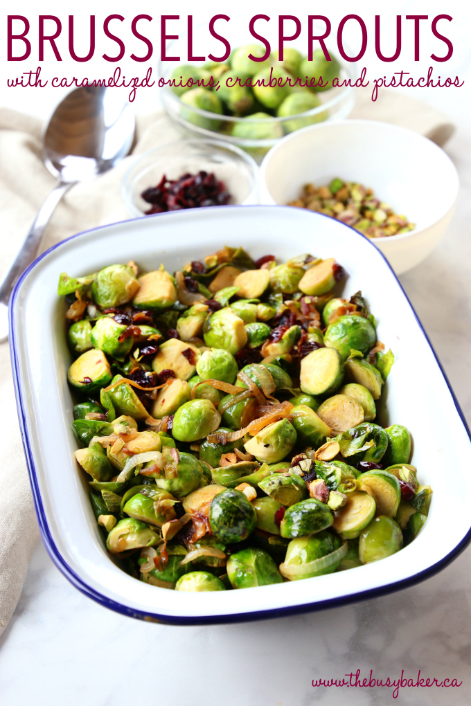 These Brussels Sprouts with Caramelized Onions, Cranberries and Pistachios make the perfect holiday side dish recipe! They're sweet and full of flavour, and they're a colourful, healthy choice! Recipe from thebusybaker.ca! #healthysidedish #healthyholidayrecipe #healthychristmas #christmassidedish #brusselssprouts #healthybrusselssprouts