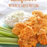Buffalo Roasted Cauliflower with Blue Cheese Dipping Sauce