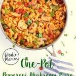 One Pot Pepperoni Mushroom Pizza Pasta #FoodieMamas
