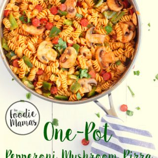 One Pot Pepperoni Mushroom Pizza Pasta #FoodieMamas