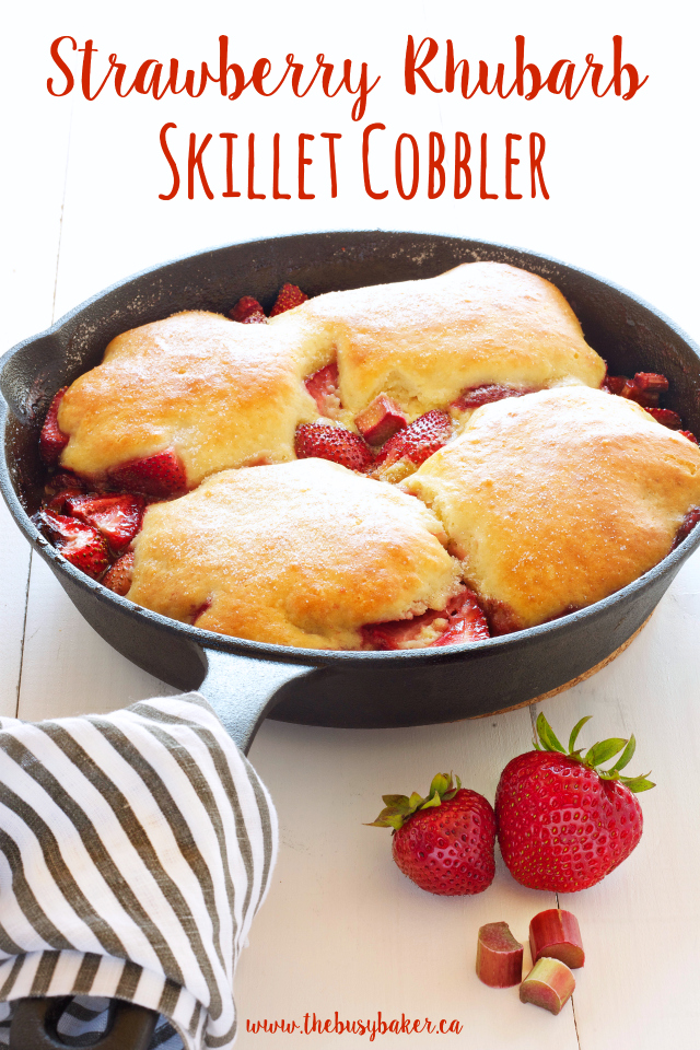 Strawberry Rhubarb Skillet Cobbler www.thebusybaker.ca