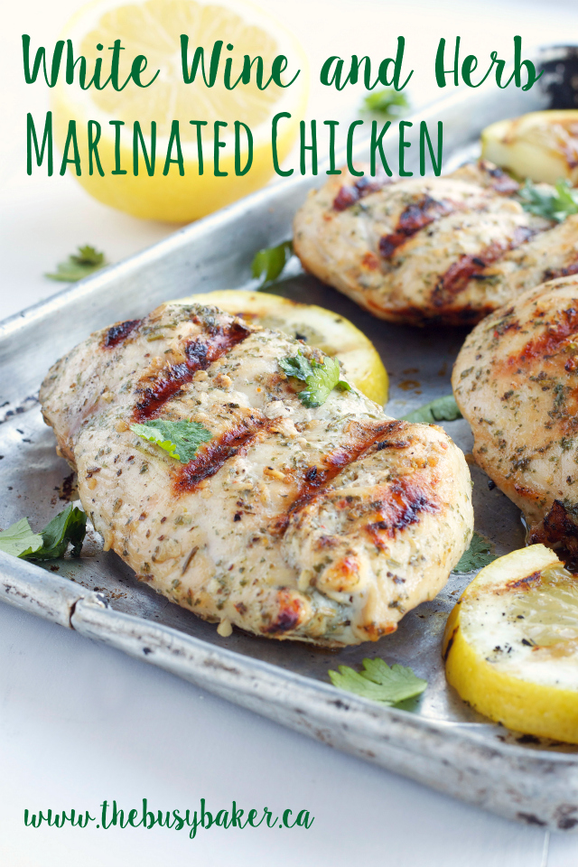 White Wine And Herb Marinated Grilled Chicken The Busy Baker
