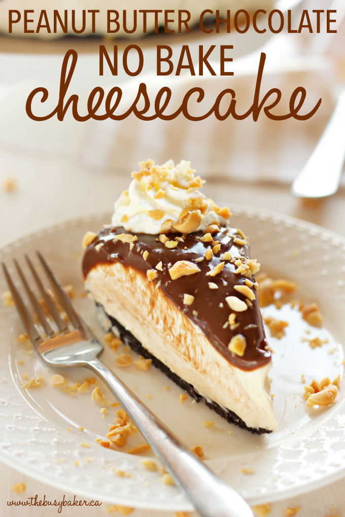 An Easy No Bake Creamy Peanut Butter Chocolate Cheesecake with a chocolate cookie base, a creamy peanut butter cheesecake filling, & milk chocolate ganache! The perfect no bake peanut butter chocolate dessert! Recipe from thebusybaker.ca!