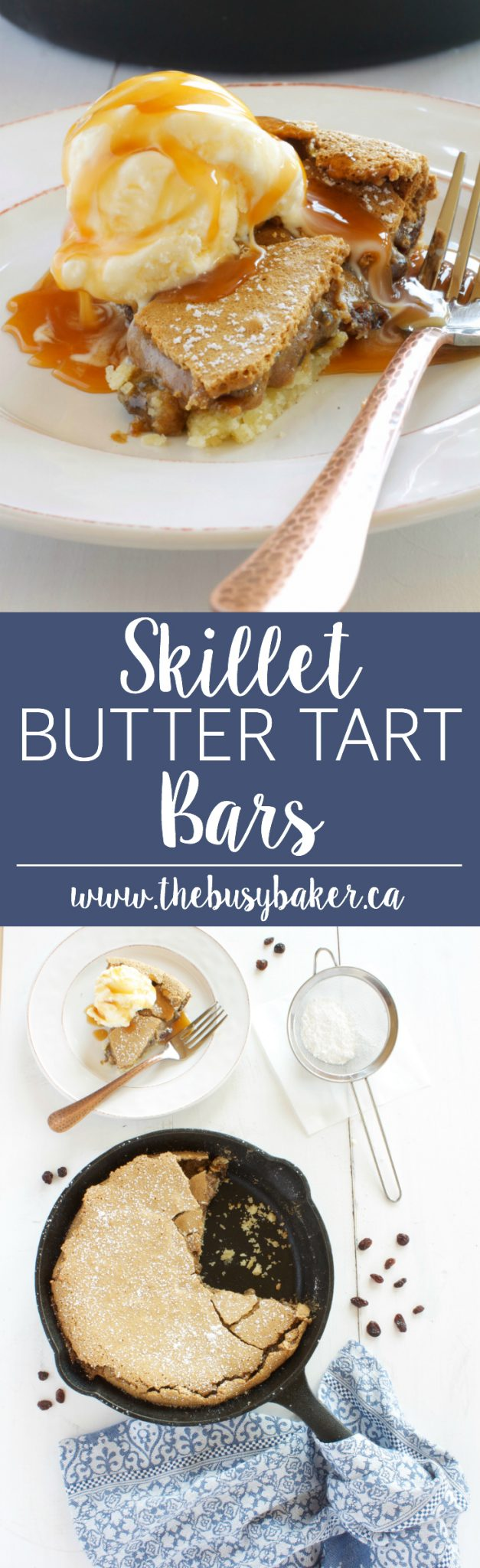 These Skillet Butter Tart Bars are just like classic Canadian butter tarts with a tender shortbread base, chewy butter tart filling, ice cream and caramel! Recipe from thebusybaker.ca! via @busybakerblog