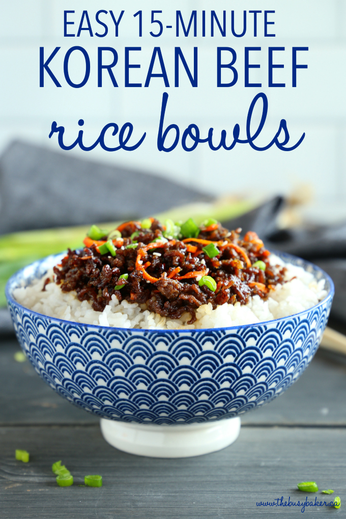 Easy Korean Beef Rice Bowls 15 Minute Meal The Busy Baker