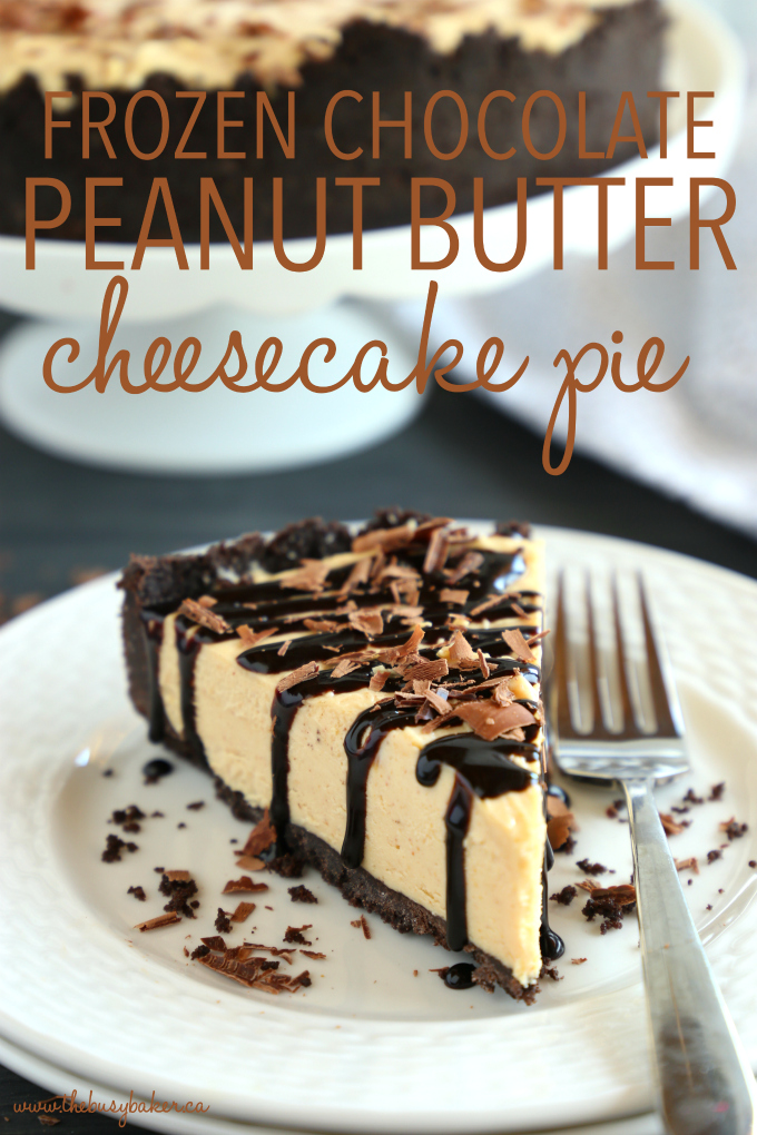 Frozen Chocolate Peanut Butter Cheesecake Pie with text