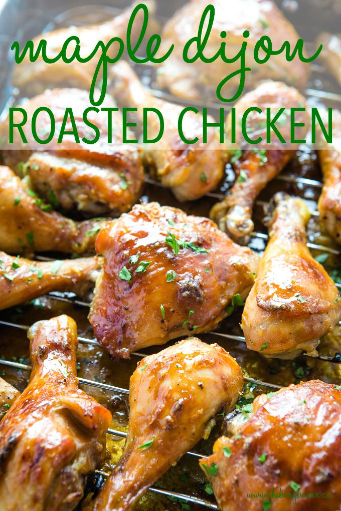Maple Dijon Roasted Chicken with sticky glaze