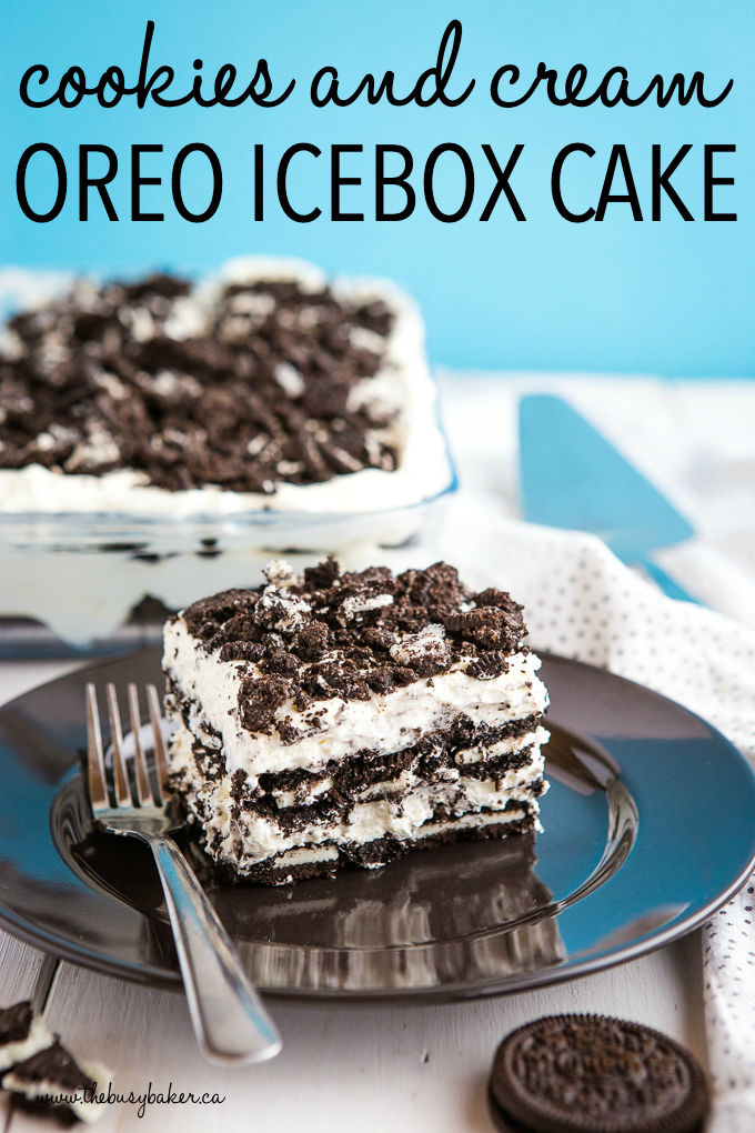 Easy No Bake Cookies And Cream Oreo Icebox Cake The Busy Baker