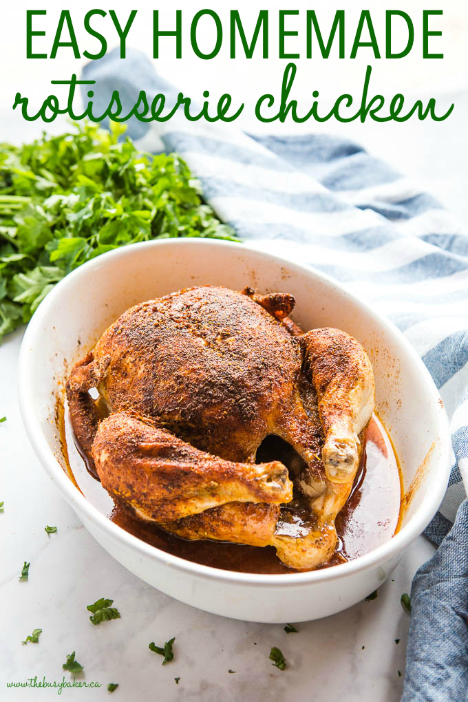 titled photo (and shown) Easy Homemade Rotisserie Chicken