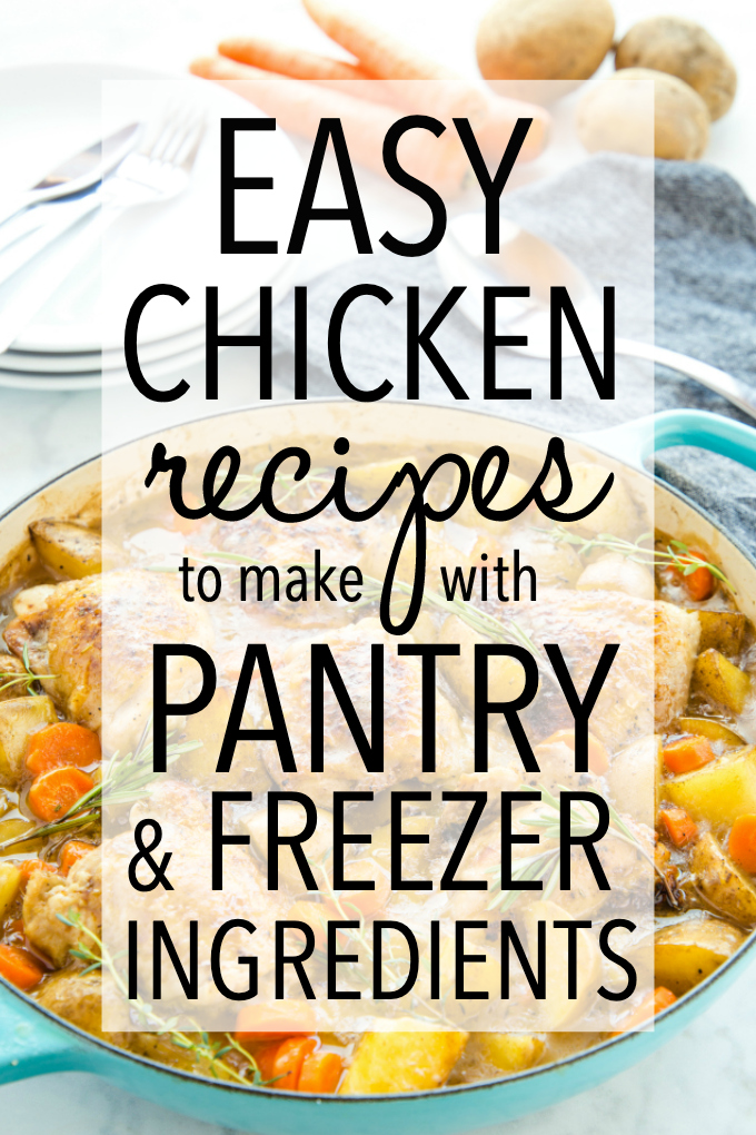 75 BEST Recipes to Make With Pantry and Freezer Ingredients - easy chicken recipes
