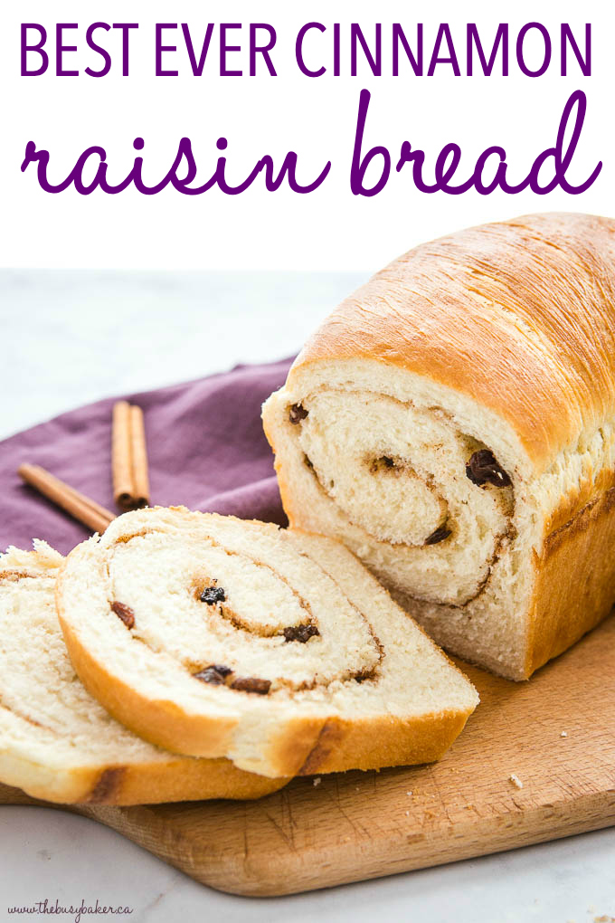 Titled photo (and shown) Best Ever Cinnamon Raisin Bread (loaf on wooden cutting board)