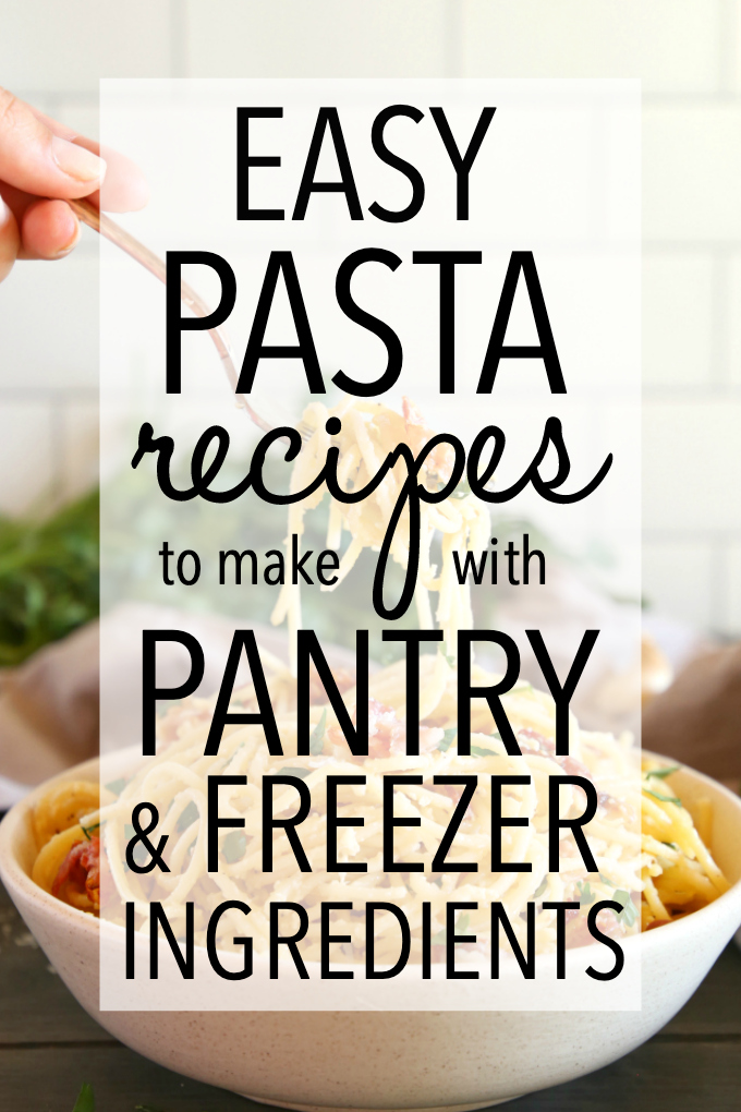 75 BEST Recipes to Make With Pantry and Freezer Ingredients - easy pasta dinners