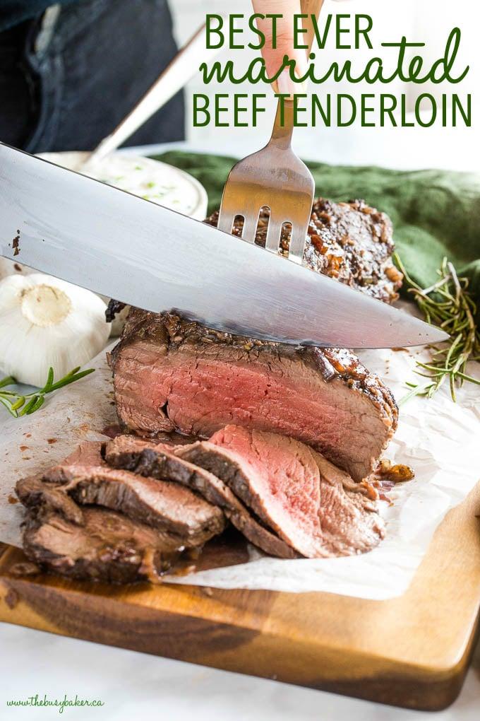 Best Ever Marinated Beef Tenderloin